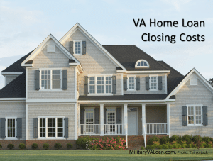VA home loan closing costs and fees | MilitaryVALoan.com